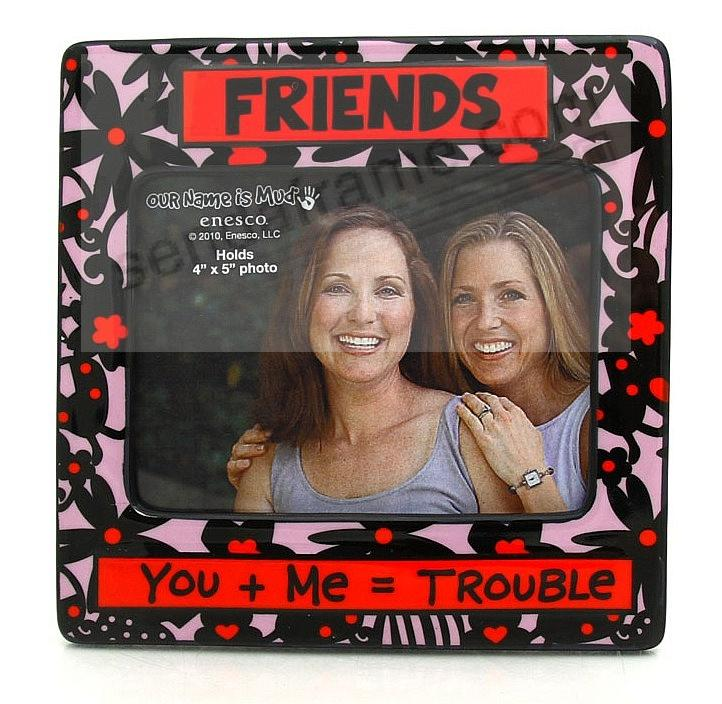 FRIENDS - YOU + ME = TROUBLE colorful ceramic frame by Our Name is Mud®