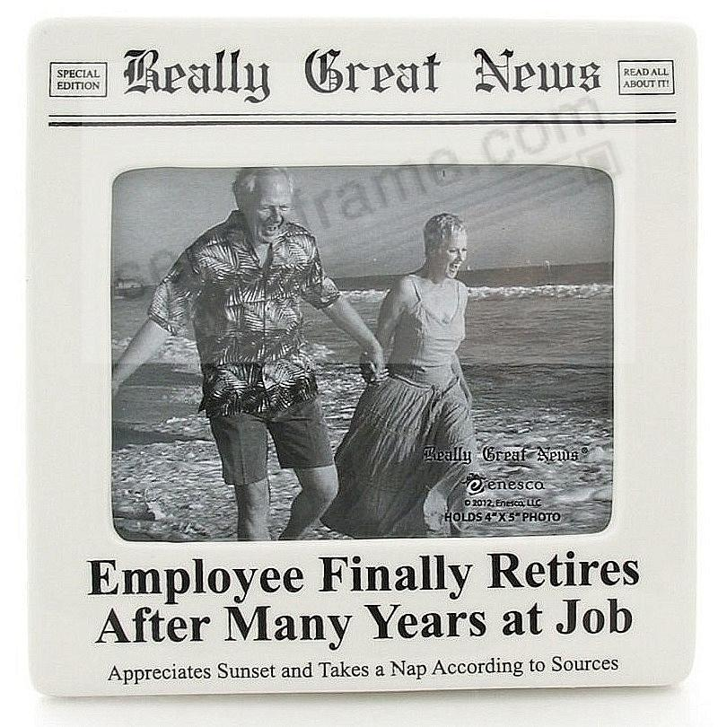 EMPLOYEE RETIRES frame<br>by Really Great News&reg;