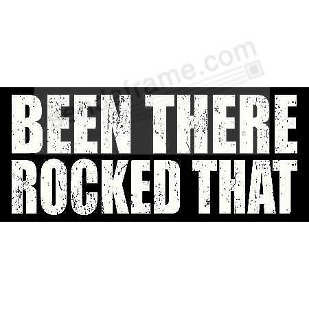 Been There Rocked That 16x7x2 Distressed Wood Box Sign By