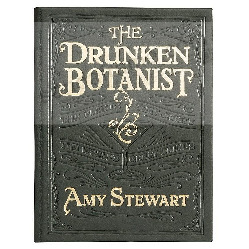 THE DRUNKEN BOTANIST<br>by Amy Stewart<br>special edition in Green Calfskin leather