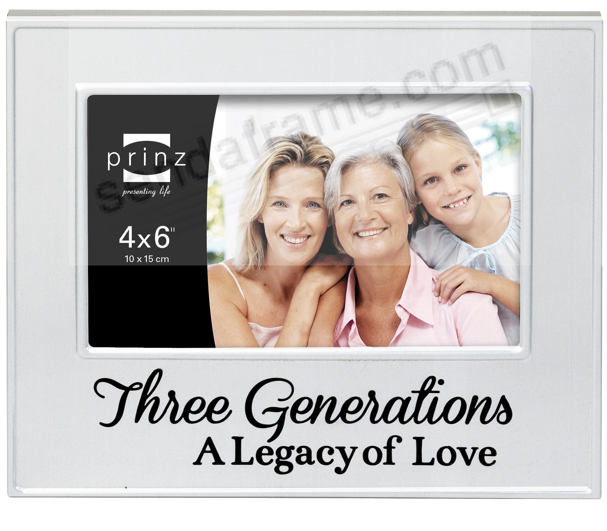THREE GENERATIONS A Legacy of Love Brushed Silver 6x4 frame by Prinz ...