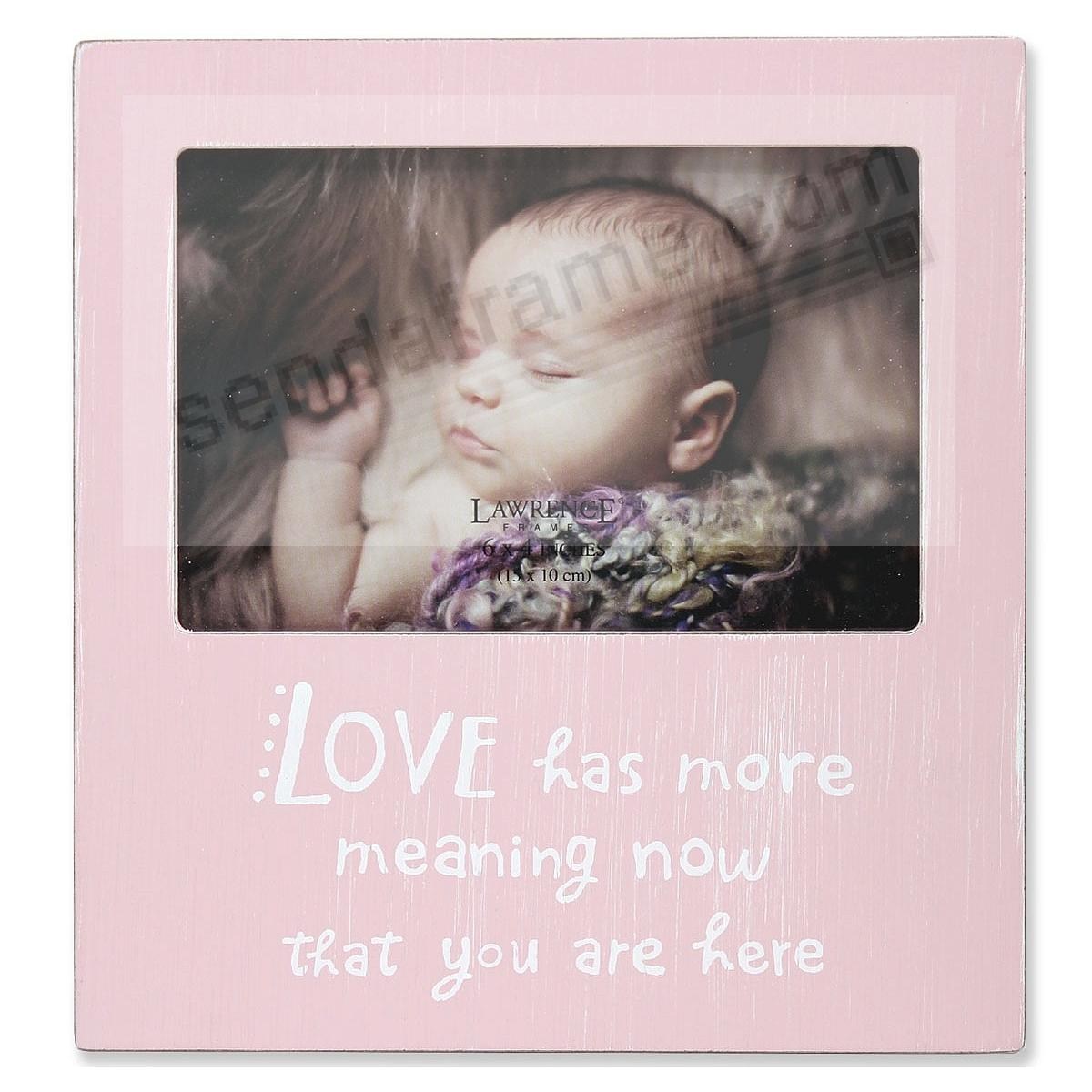 LOVE HAS MORE MEANING... Baby Pink 6x4 frame by Lawrence®