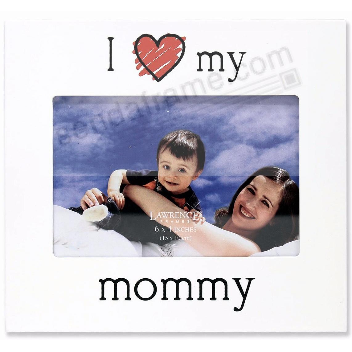 I {HEART} MY MOMMY Brushed Silver 6x4 frame Lawrence Frames®