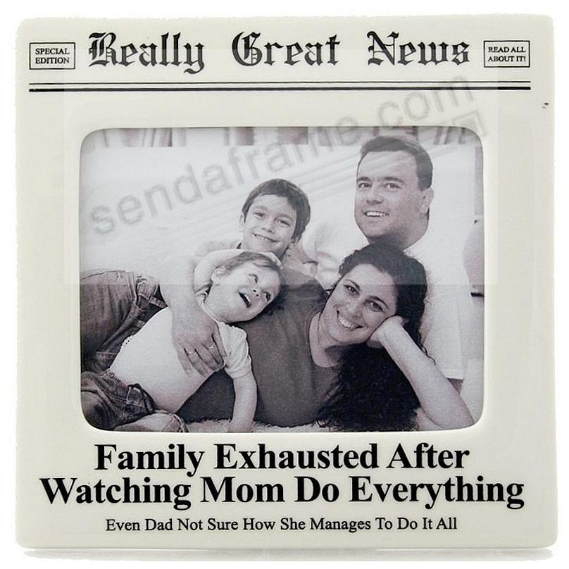 MOM EXHAUSTED frame<br>by Really Great News&reg;