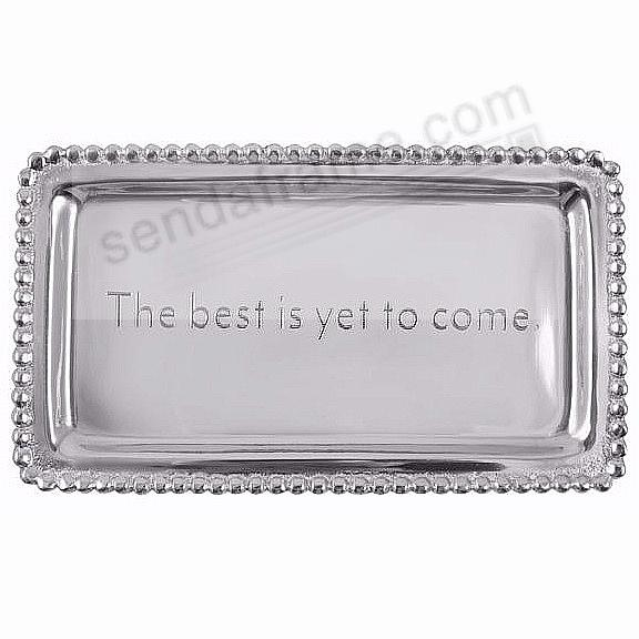 THE BEST IS YET TO COME STATEMENT TRAY crafted by Mariposa®