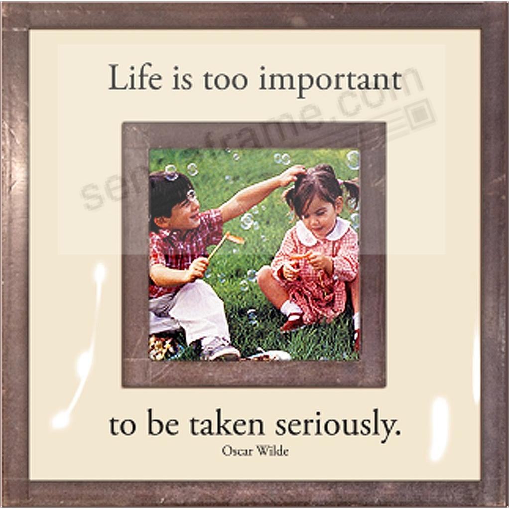 LIFE IS TOO IMPORTANT TO BE TAKEN SERIOUSLY Copper + Clear Glass by Ben's Garden®