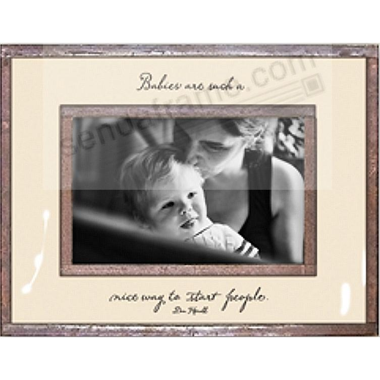 BABIES ARE SUCH A NICE WAY TO START PEOPLE Copper + Clear Glass 6x4 frame by Ben's Garden®