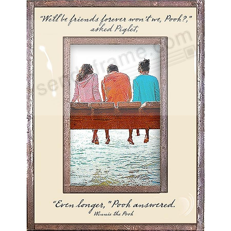 FRIENDS FOREVER ... EVEN LONGER - WINNIE THE POOH Copper 4x6 Frame by Ben's Garden®