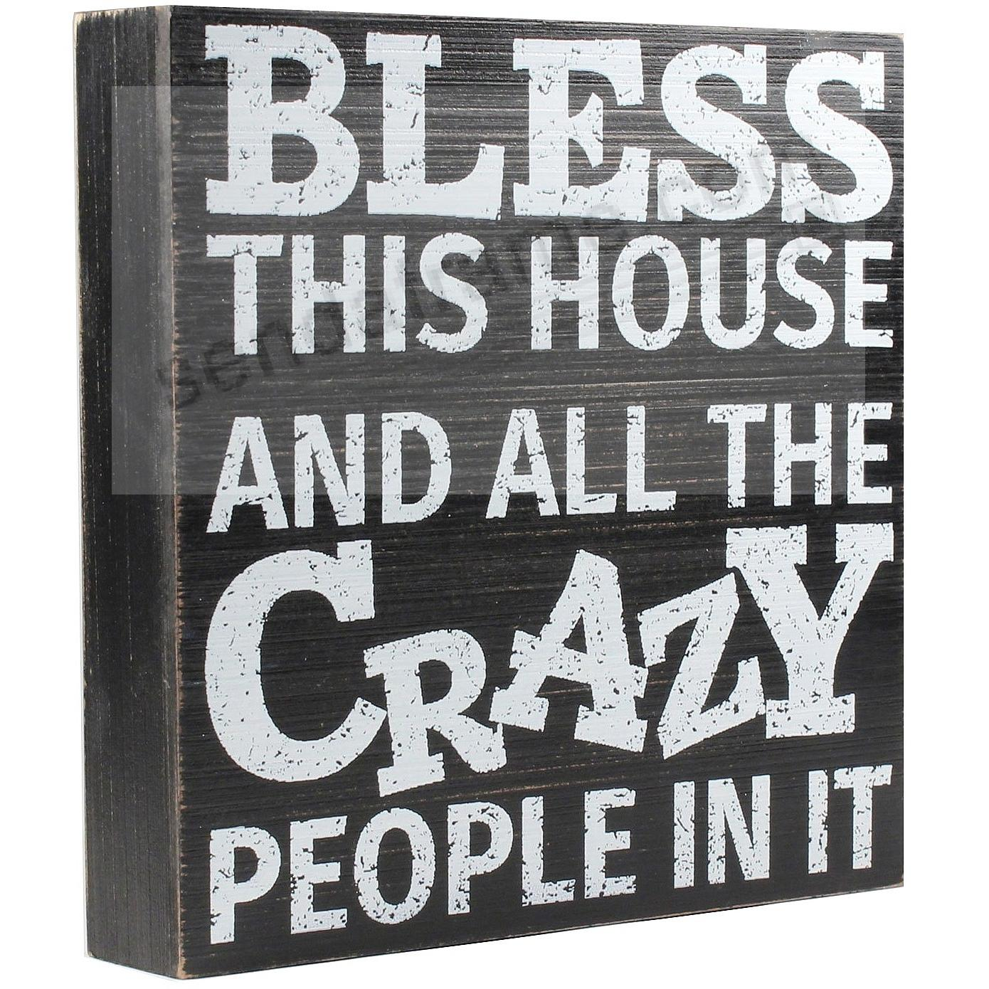 Bless This House Crazy People In It Wood 8x8 Box Sign By Lawrence