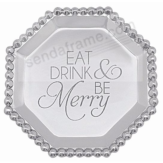 EAT - DRINK - BE MERRY PEARLED OCTAGONAL CANAPE PLATE by Mariposa®