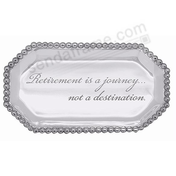 RETIREMENT IS A JOURNEY... PEARLED OCTAGONAL STATEMENT TRAY  by Mariposa®