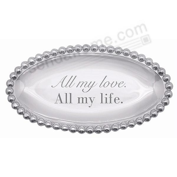 ALL MY LOVE. ALL MY LIFE. PEARLED SMALL OVAL TRAY crafted by Mariposa®