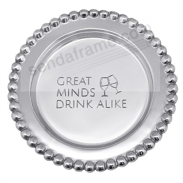 GREAT MINDS DRINK ALIKE BEADED WINE PLATE crafted by Mariposa®