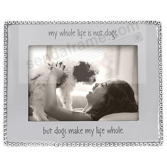 MY WHOLE LIFE IS NOT DOGS ... BEADED BORDER frame for your 5x7 print ...