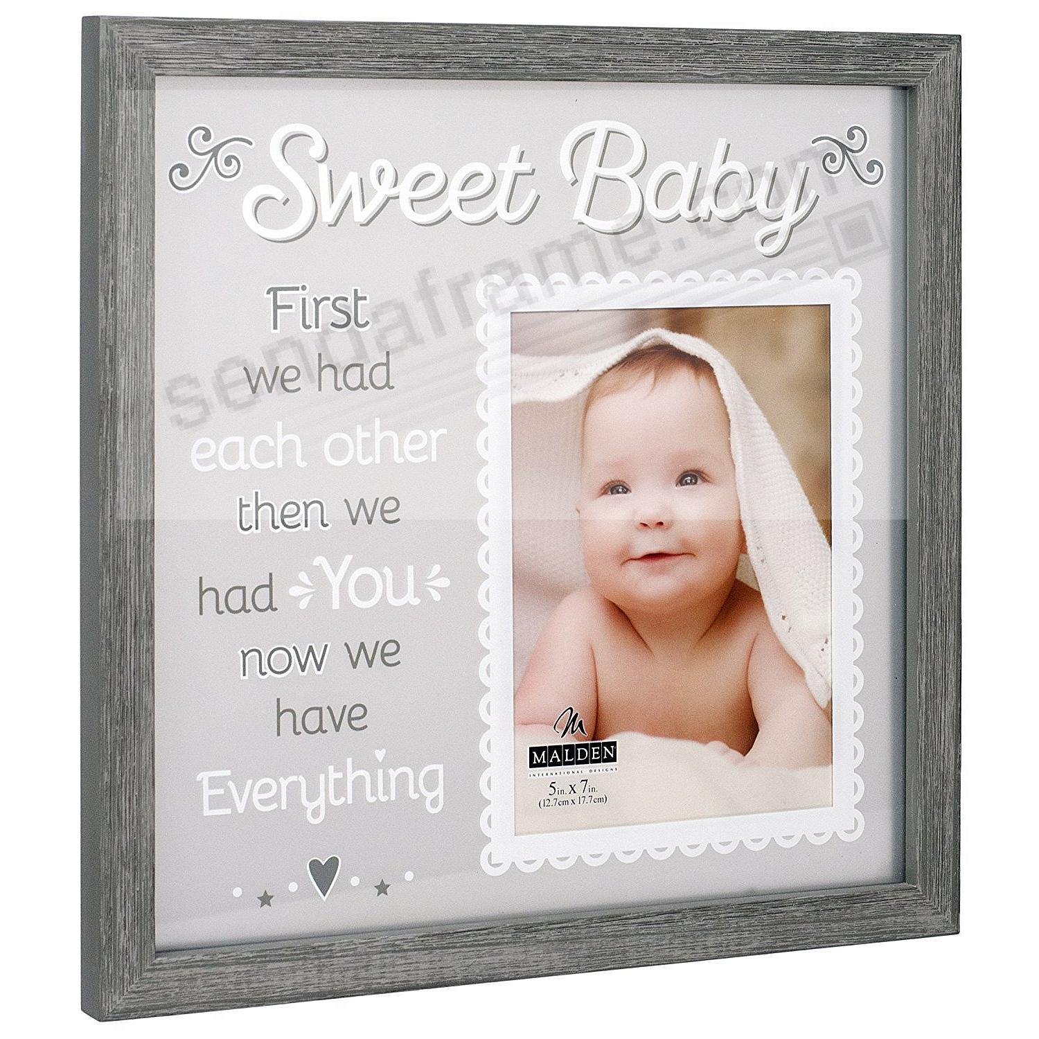 NOW WE HAVE EVERYTHING Sweet Baby 5x7 frame by Malden Designs®
