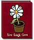 Embroidered faux suede flower LIVE-LAUGH-LOVE bragbook by Pioneer�