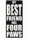 MY BEST FRIEND HAS FOUR PAWS 16x7x2 Distressed-Wood Box Sign by Sixtrees�