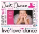 JUST DANCE by Prinz�